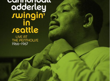 Cannonball Adderley Live Album Set for Wider Release in 2019 (VIDEO)