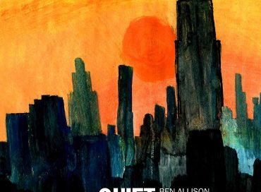 Ben Allison: Quiet Revolution (Sonic Camera)