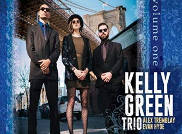 Kelly Green Trio: Volume One  (KG Music)