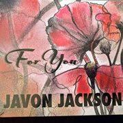 Javon Jackson: <I>For You</I> (Solid Jackson)