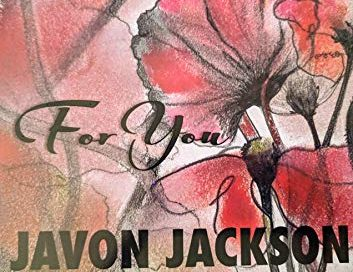 Javon Jackson: For You (Solid Jackson)