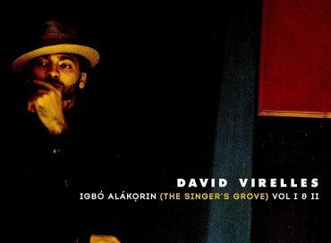 David Virelles: Igbó Alákọrin (The Singer's Grove) Vol. I & II (Pi)