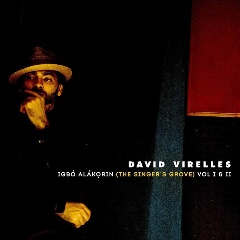 Cover of David Virelles album Igbó Alákọrin (The Singer's Grove) Vol. I & II
