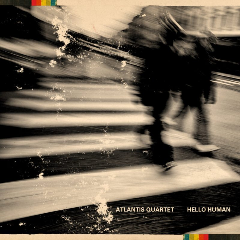 "Cover of ""Hello Human"" by Atlantis Quartet"