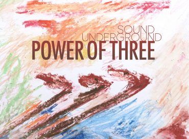 Sound Underground: The Power of Three (Tiny Music)