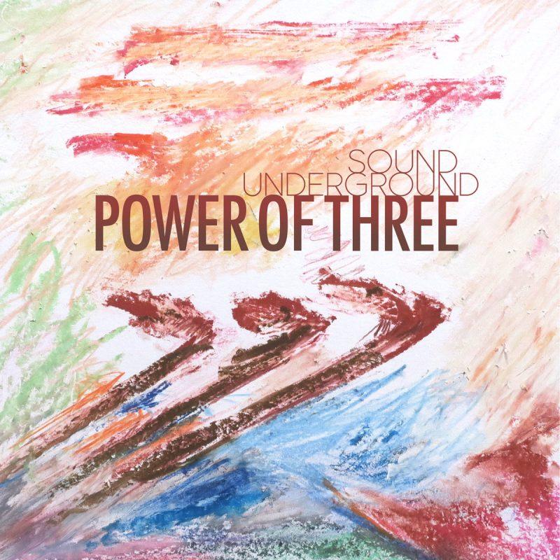 The Power of Three by Sound Underground