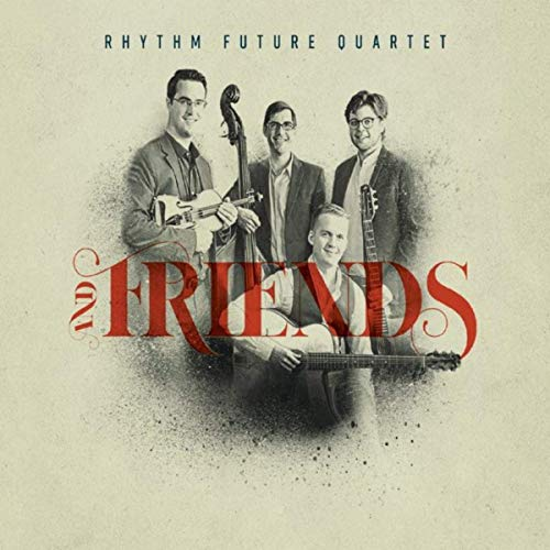 And Friends by Rhythm Future Quartet