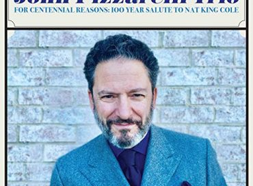 John Pizzarelli Trio:  For Centennial Reasons: 100 Year Salute to Nat King Cole  (Ghostlight)