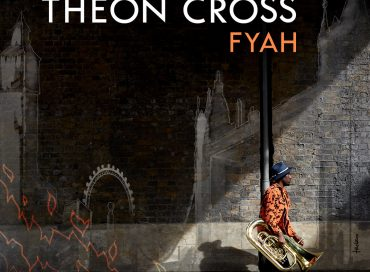 Theon Cross: Fyah (Gearbox)
