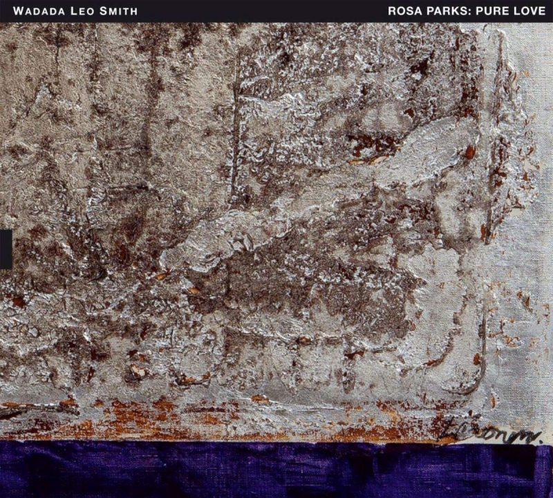Rosa Parks: Pure Love by Wadada Leo Smith