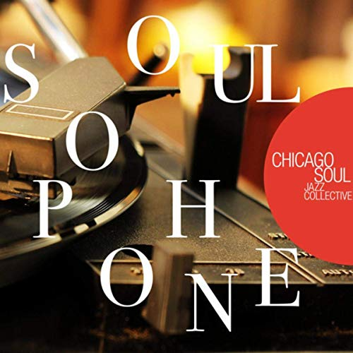 Soulophone by Chicago Soul Jazz Collective