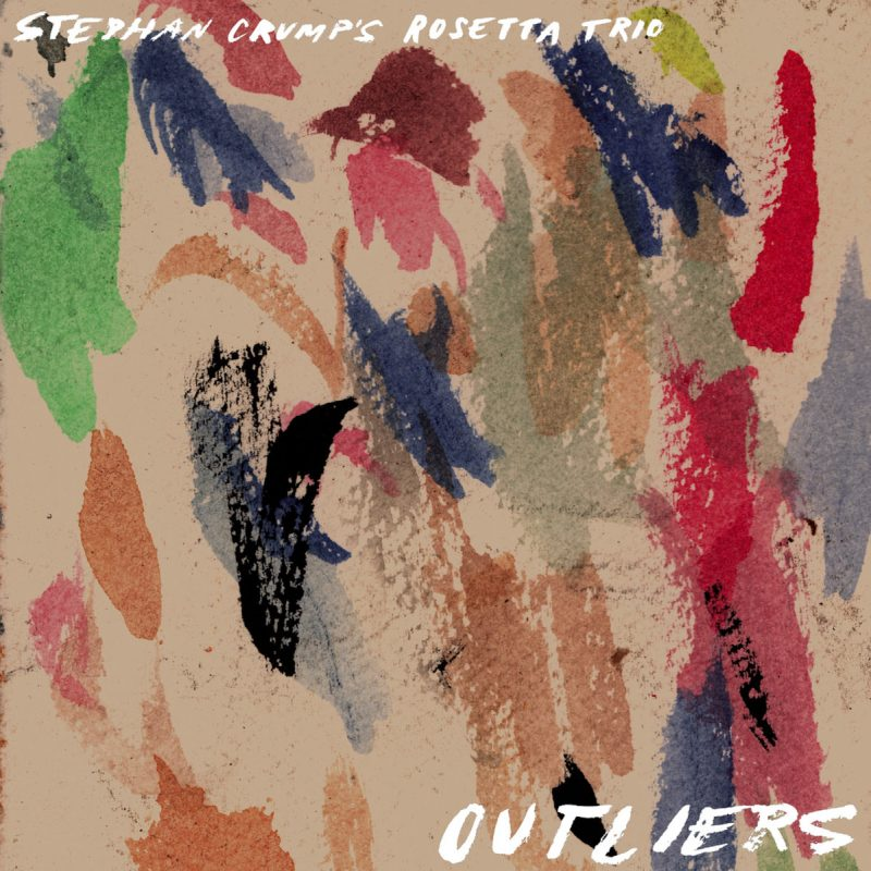 Outliers by Stephan Crump's Rosetta Trio