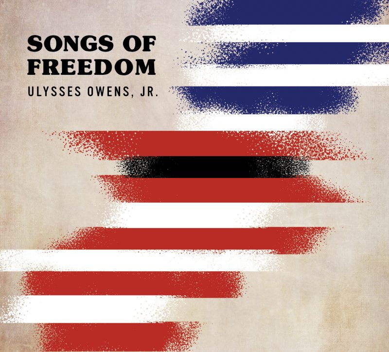 Songs of Freedom by Ulysses Owens, Jr.