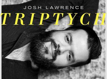 Josh Lawrence: Triptych (Posi-Tone)