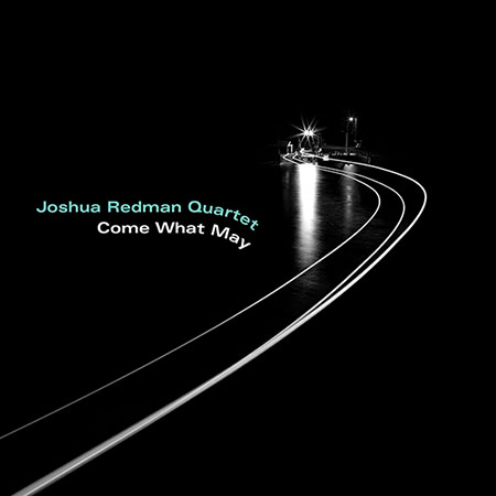Come What May by the Joshua Redman Quartet