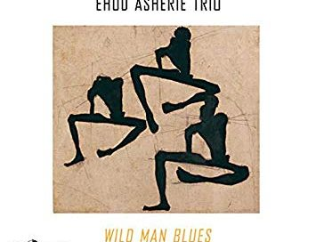 Ehud Asherie Trio: Wild Man Blues (Capri)