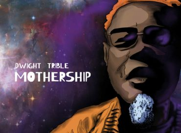 Dwight Trible: Mothership (Gearbox)