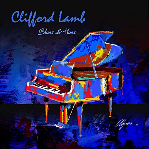 Blues & Hues by Clifford Lamb
