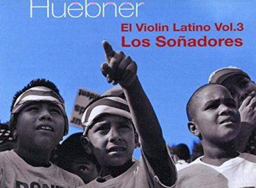Gregor Huebner: El Violin Latino Vol. 3: Los Soñadores (Zoho)