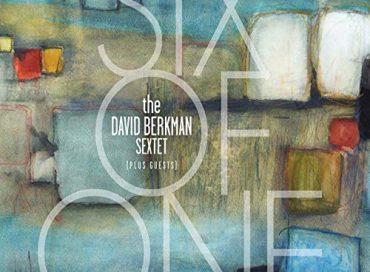David Berkman Sextet: Six of One (Palmetto)