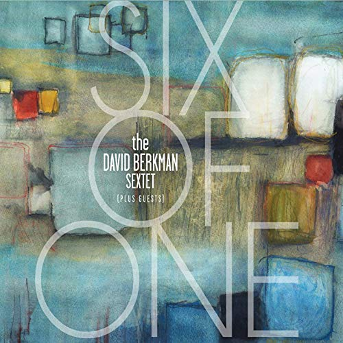 David Berkman Sextet, Six of One