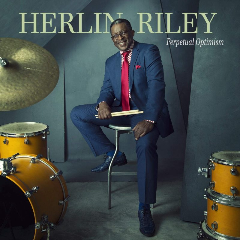 Herlin Riley- Perpetual Optimism