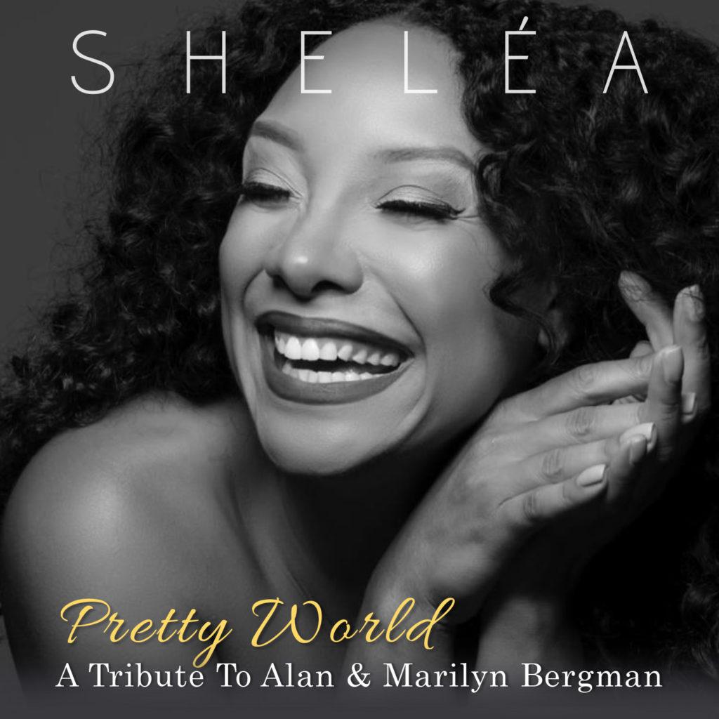 Sheléa: Pretty World: A Tribute to Alan & Marilyn Bergman