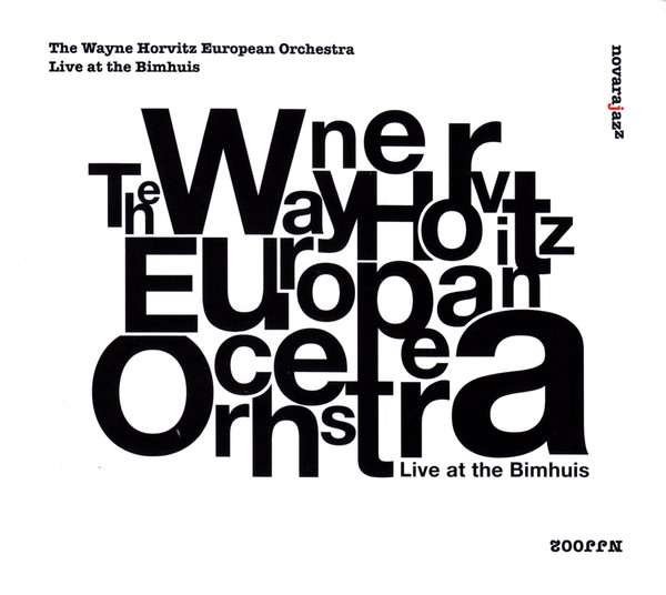 Wayne Horvitz European Orchestra, Live at the Bimhuis