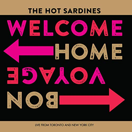 The Hot Sardines: Welcome Home, Bon Voyage