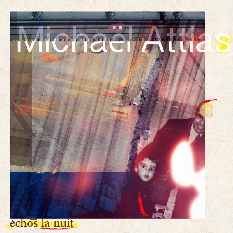 Michaël Attia, Échos la Nuit