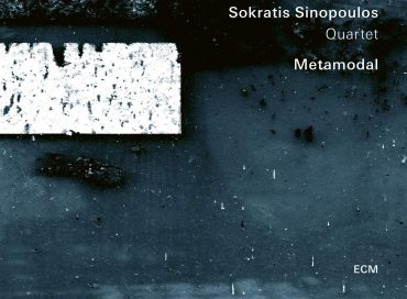 Sokratis Sinopoulos Quartet: Metamodal (ECM)