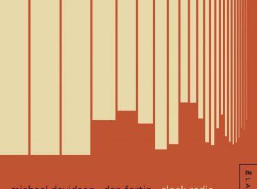 Michael Davidson & Dan Fortin: Clock Radio (Elastic)