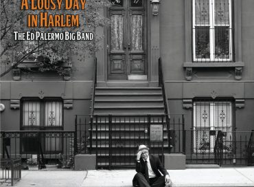 Ed Palermo Big Band: A Lousy Day in Harlem (Sky Cat)