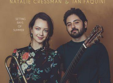 Natalie Cressman & Ian Faquini: Setting Rays of Summer (Cressman Music)