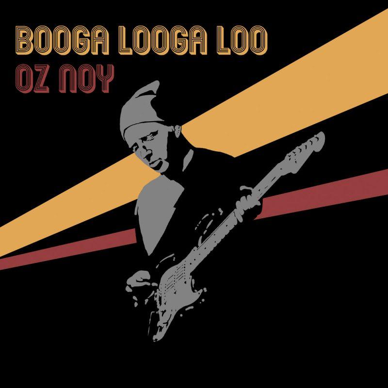 Oz Noy: Booga Looga Loy