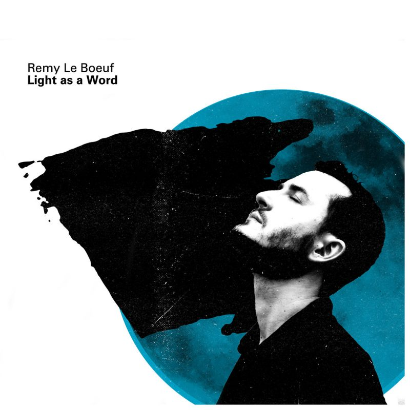 Remy Le Boeuf, Light as a Word