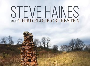 Steve Haines and the Third Floor Orchestra: Steve Haines and the Third Floor Orchestra (Justin Time)