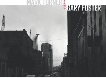 Mark Turner/Gary Foster: Mark Turner Meets Gary Foster (Capri)
