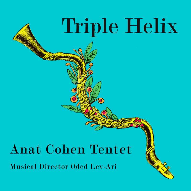 Anat Cohen Tentet, Triple Helix