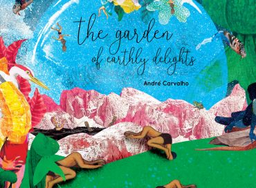 André Carvalho: The Garden of Earthly Delights (Outside In)