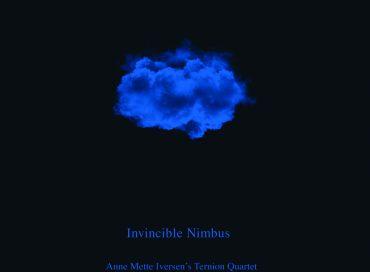 Anne Mette Iversen: Invincible Nimbus (Brooklyn Jazz Underground)