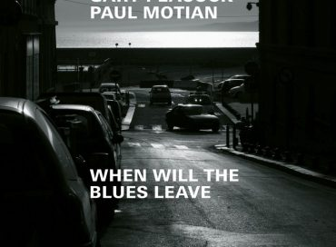 Paul Bley/Gary Peacock/Paul Motian: When Will the Blues Leave (ECM)