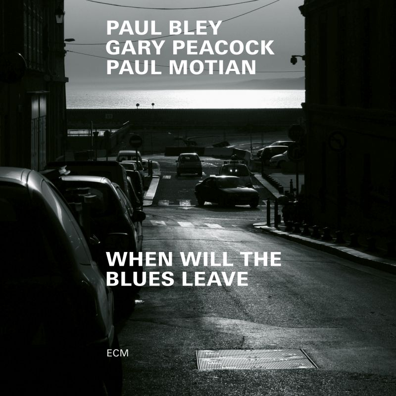 Paul Bley, Gary Peacock, Paul Motian, When Will the Blues Leave