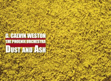 G. Calvin Weston and the Phoenix Orchestra: Dust and Ash (577)