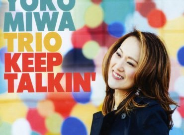 Yoko Miwa Trio: Keep Talkin' (Ocean Blue Tear)