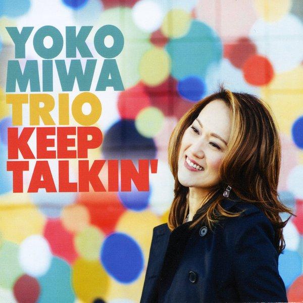 Yoko Miwa Trio, Keep Talkin'