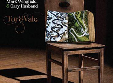 Mark Wingfield & Gary Husband: Tor & Vale (MoonJune)