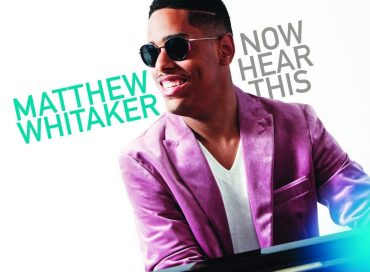 Matthew Whitaker: Now Hear This (Resilience Music Alliance)