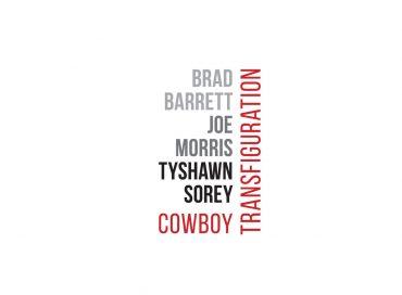 Brad Barrett/Joe Morris/Tyshawn Sorey: Cowboy Transfiguration (Fundacja Sluchaj)