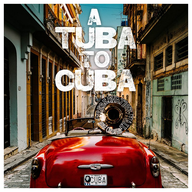 Preservation Hall Jazz Band, A Tuba to Cuba